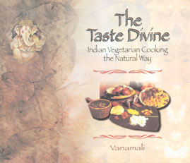 The Taste Divine Indian Vegetarian Cooking the Natural Way,8173052069,9788173052064