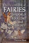 Encyclopedia of Fairies in World Folklore and Mythology,0786471115,9780786471119