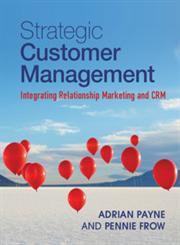 Strategic Customer Management Integrating Relationship Marketing and CRM,1107649226,9781107649224