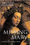 Missing Mary The Queen of Heaven and Her Re-Emergence in the Modern Church,1403970408,9781403970404