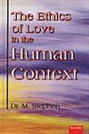 The Ethics of Love in the Human Context 1st Edition,8186771409,9788186771402