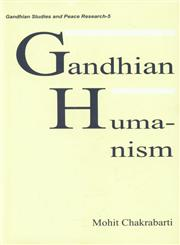 Gandhian Humanism 1st Published,8170223830,9788170223832