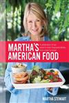 Martha Stewart's American Food A Celebration of Our Nation's Most Treasured Dishes, from Coast to Coast,0307405087,9780307405081