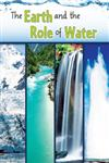 The Earth and the Role of Water,1618101269,9781618101266