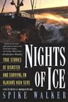 Nights of Ice True Stories of Disaster and Survival on AlasSSka's High Seas,0312199937,9780312199937