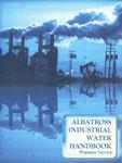 Albatross Industrial Water Handbook 1st Edition,819018850X,9788190188500