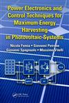 Power Electronics and Control Techniques for Maximum Energy Harvesting in Photovoltaic Systems 1st Edition,1466506903,9781466506909