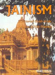 Jainism A Pictorial Guide to the Religion of Non-Violence 2nd Revised Edition,8120815343,9788120815346