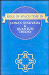 Role of Space-Time in Jaina's Syadvada and Quantum Theory 1st Edition,8170303842,9788170303848