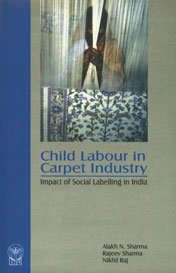 Child Labour in Carpet Industry Impact of Social Labelling in India 1st Published,8188315044,9788188315048