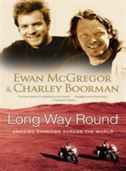 Long Way Round Chasing Shadows Across the World,0743499344,9780743499347