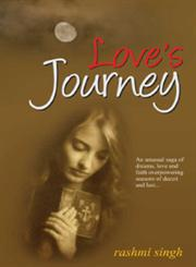 Love's Journey An Unusual Saga of Dreams, Love and Faith Overpowering Seasons of Deceit and Lust...,8122312012,9788122312010