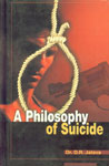 A Philosophy of Suicide 1st Published,8185771464,9788185771465