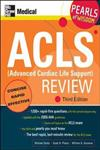 Advanced Cardiac Life Support Review Pearls of Wisdom 3rd Edition,0071492577,9780071492577