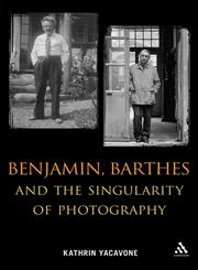 Benjamin, Barthes, and the Singularity of Photography 1st Edition,144111808X,9781441118080