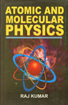 Atomic and Molecular Physics For B.Sc. and M.Sc Students of Indian Universities,8180300358,9788180300356