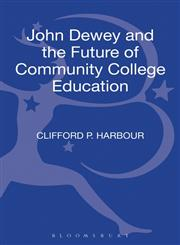 John Dewey and the Future of Community College Education 1st Edition,1441122753,9781441122759