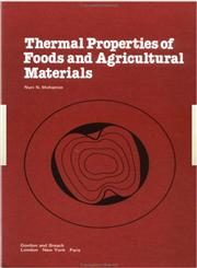 Thermal Properties of Food and Agricultural Materials,0677054505,9780677054506