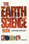 The Earth Science Book: Activities for Kids,0471571660,9780471571667