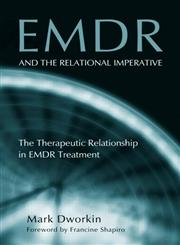 EMDR and the Relational Imperative The Therapeutic Relationship in EMDR Treatment 1st Edition,0415861128,9780415861120