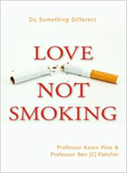 Love not Smoking Do Something Different,1401931928,9781401931926