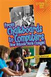 From Chalkboards to Computers How Schools Have Changed,0761378405,9780761378402