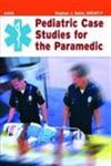 Pediatric Case Studies for the Paramedic,076372582X,9780763725822