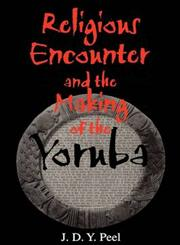 Religious Encounter and the Making of the Yoruba,0253215889,9780253215888