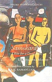 Samskara A Rite for a Dead Man 22nd Impression,0195623886,9780195623888