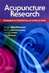 Acupuncture Research Strategies for Establishing an Evidence Base,0443100292,9780443100291