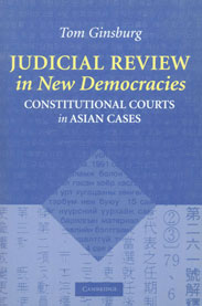Judicial Review in New Democracies Constitutional Courts in Asian Cases,0521520398,9780521520393