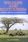 Wildlife and Ecotourism Trends, Issues and Challenges 1st Published,8183700101,9788183700108