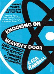 Knocking On Heaven's Door How Physics and Scientific Thinking Illuminate the Universe and the Modern World,0099532085,9780099532088