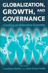 Globalization, Growth, and Governance Creating an Innovative Economy,0198293445,9780198293446