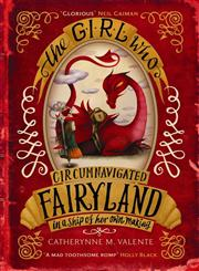 The Girl Who Circumnavigated Fairyland in a Ship of Her Own Making,178033981X,9781780339818