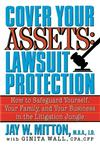 Cover Your Assets : Lawsuit Protection How to Safeguard Yourself, Your Family, and Your Business in the Litigation Jungle,0517885182,9780517885185