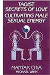 Taoist Secrets of Love Cultivating Male Sexual Energy,0943358191,9780943358192