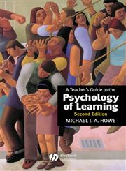 A Teacher's Guide to the Psychology of Learning,0631212272,9780631212270