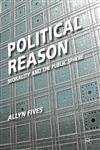 Political Reason Morality And The Public Sphere,023023898X,9780230238985