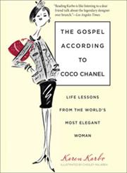The Gospel According to Coco Chanel Life Lessons from the World's Most Elegant Woman,0762764155,9780762764150