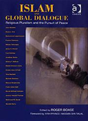 Islam and Global Dialogue Religious Pluralism and the Pursuit of Peace,0754653072,9780754653073