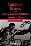 Nationalism, Marxism, and African American Literature Between the Wars A New Pandora's Box,1934110515,9781934110515