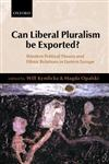Can Liberal Pluralism Be Exported? Western Political Theory and Ethnic Relations in Eastern Europe,0199240639,9780199240630