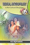 Medical Anthropology A Bio-Cultural Discipline 1st Edition,818429073X,9788184290738