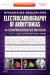Electrocardiography of Arrhythmias A Comprehensive Review : A Companion to Cardiac Electrophysiology : Expert Consult - Online and Print 1st Edition,1437720293,9781437720297