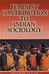 Feminist Contributions to Indian Sociology A Study of Select Texts 1st Edition,8188684546,9788188684540