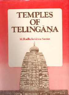 Temples of Telingana The Architecture, Iconography Sculpture of the Calukya and Kaktiya Temples 1st Edition,8121504376,9788121504379