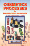 Cosmetics Processes and Formulations Handbook With Herbal Cosmetics Technology and Formulae and Directory of Manufacturers/Suppliers of Plant, Equipments and Machineries and Raw Materials,8186732411,9788186732410