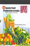 Organic Food Production in India Status, Strategy and Scope,8189473786,9788189473785