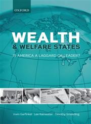 Wealth and Welfare States Is America a Laggard or Leader?,0199579318,9780199579310